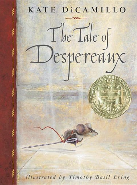Tale of Despereaux, The: Being the Story of a Mouse, a Princess, Some Soup, and a Spool of Thread