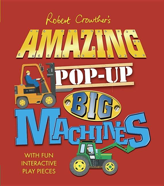 Amazing Pop-Up Big Machines