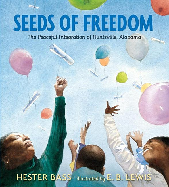 Seeds of Freedom: The Peaceful Integration of Huntsville, Alabama