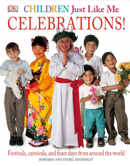 Celebrations!: Festivals, Carnivals, and Feast Days from Around the World