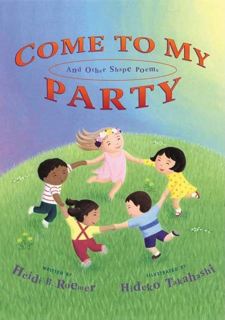 Come to My Party: And Other Shape Poems