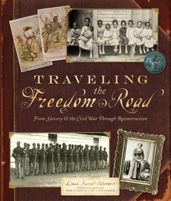 Traveling the Freedom Road: From Slavery & the Civil War Through Reconstruction