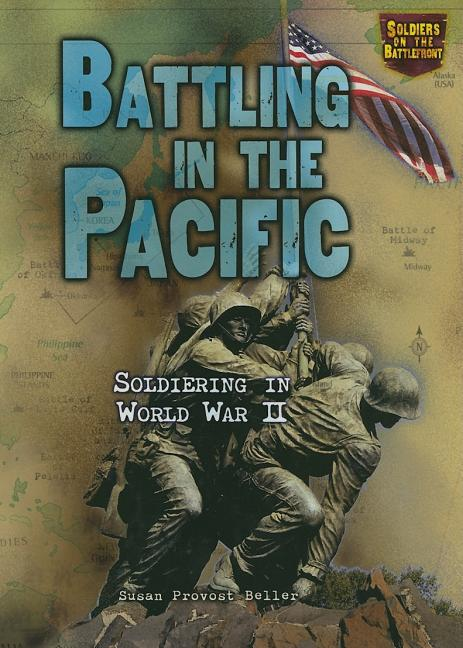 Battling in the Pacific: Soldiering in World War II