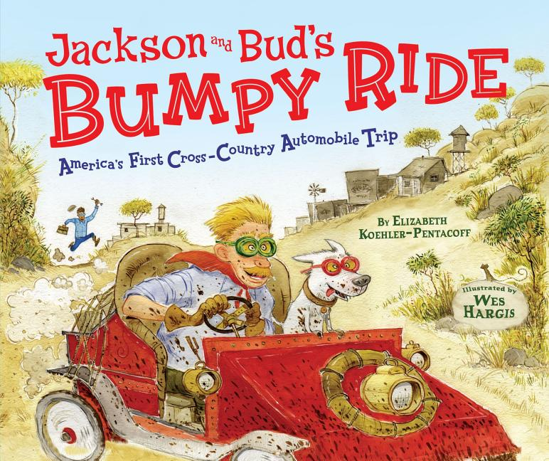 Jackson and Bud's Bumpy Ride: America's First Crosscountry Automobile Trip