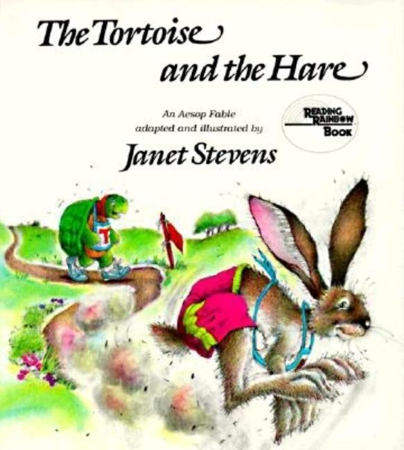 Tortoise and the Hare, The: An Aesop Fable