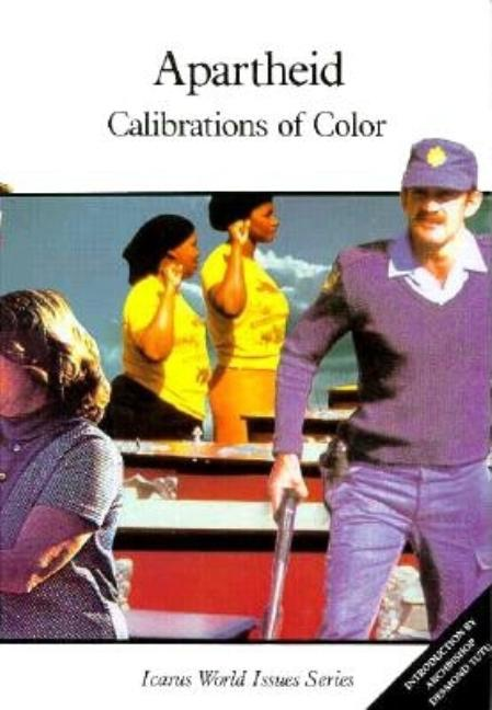 Apartheid: Calibrations of Color