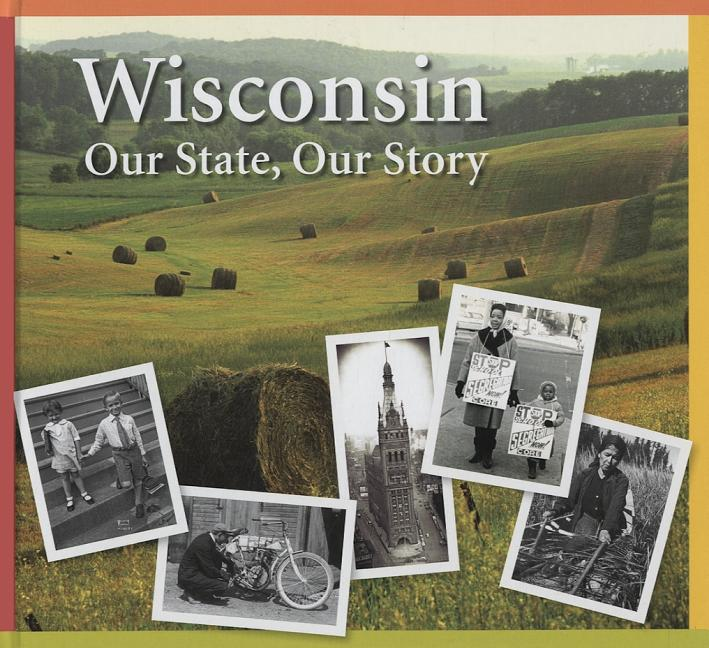 Wisconsin: Our State, Our Story