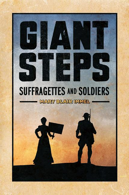 Giant Steps: Suffragettes and Soldiers