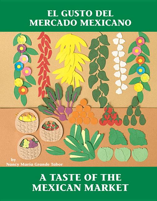 Taste Of The Mexican Market / El Gusto del Mercado Mexicano