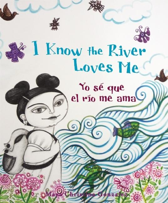 I Know the River Loves Me / Yo se que el rio me ama