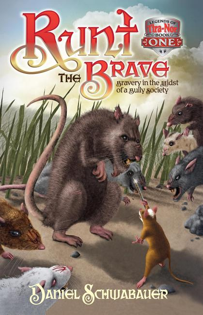 Runt the Brave: Bravery in the Midst of a Bully Society