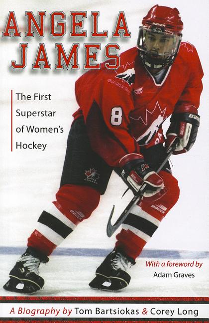 Angela James: The First Superstar of Women's Hockey