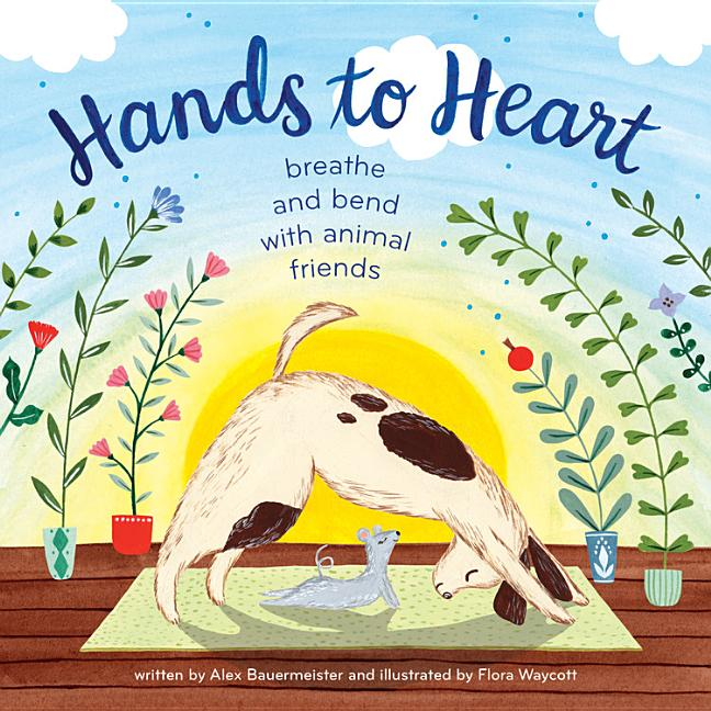 Hands to Heart: Breathe and Bend with Animal Friends