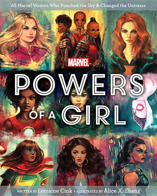 Powers of a Girl: 65 Marvel Women Who Punched the Sky & Changed the Universe