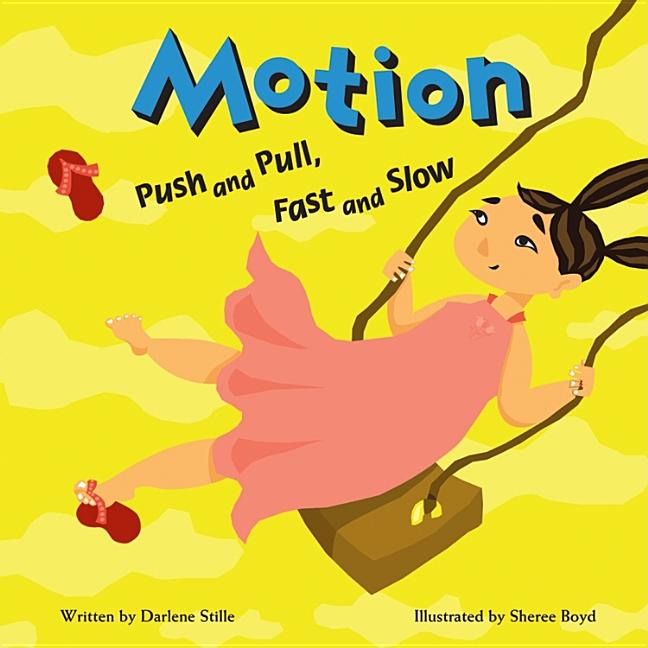 Motion: Push and Pull, Fast and Slow