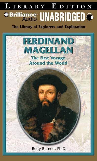 Ferdinand Magellan: The First Voyage Around the World