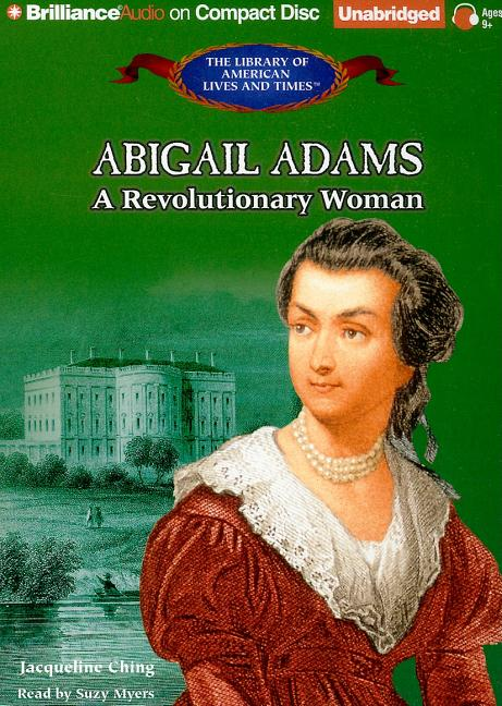 Abigail Adams: A Revolutionary Woman