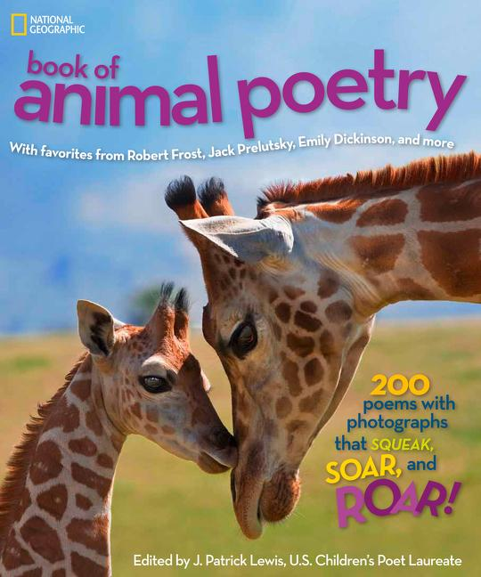 Book of Animal Poetry: 200 Poems with Photographs That Squeak, Soar, and Roar!
