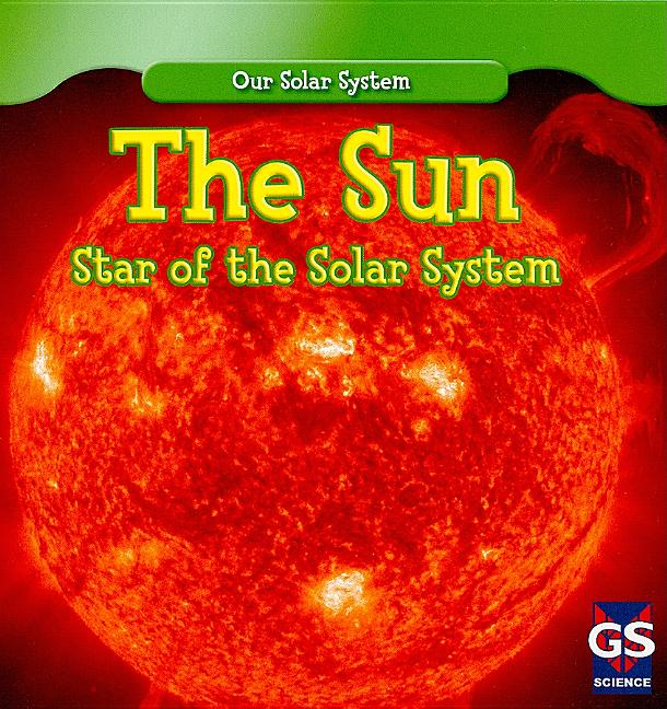 The Sun: Star of the Solar System