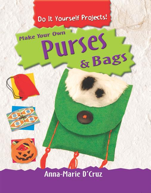 Make Your Own Purses & Bags