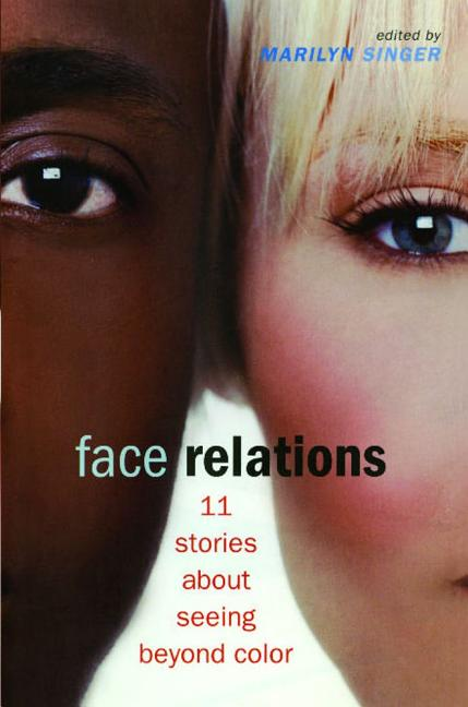 Face Relations: 11 Stories about Seeing Beyond Color