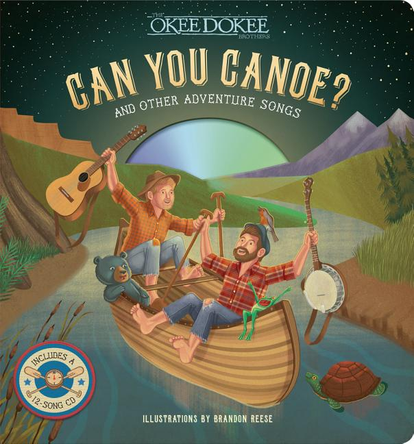 Can You Canoe?: And Other Adventure Songs