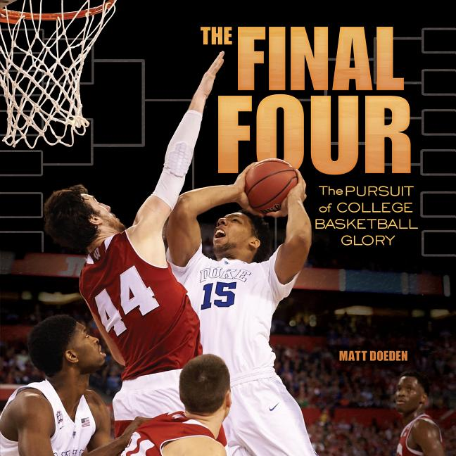 Final Four: The Pursuit of College Basketball Glory