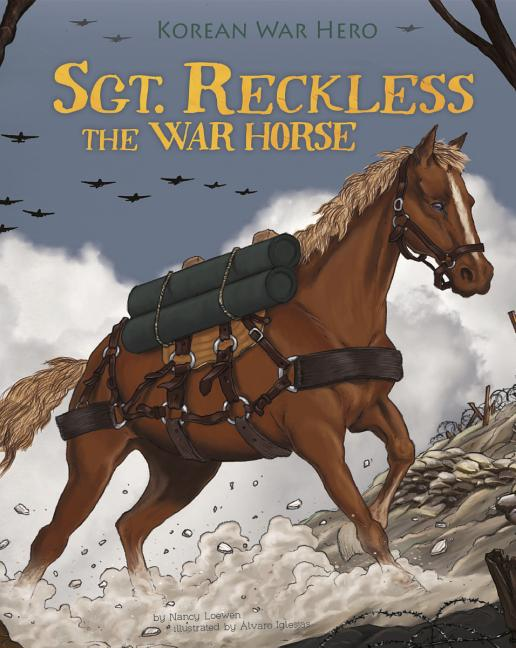 Sgt. Reckless the War Horse: Korean War Hero