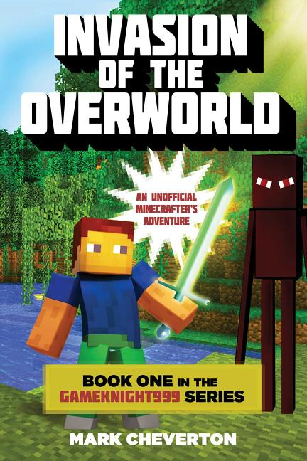 Invasion of the Overworld: An Unofficial Minecrafter's Adventure