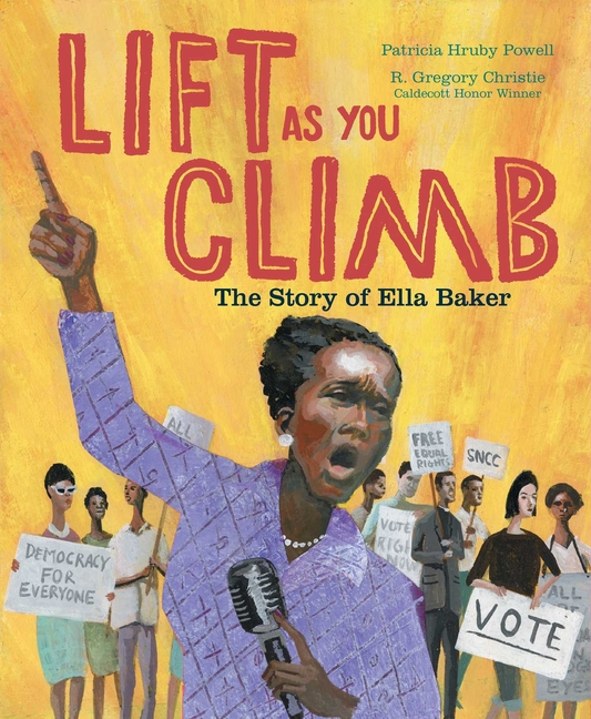 Lift as You Climb: The Story of Ella Baker