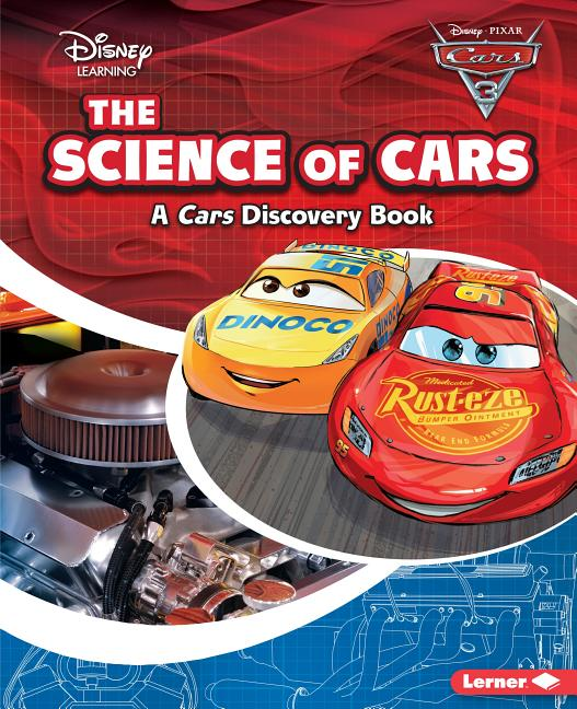 The Science of Cars: A Cars Discovery Book
