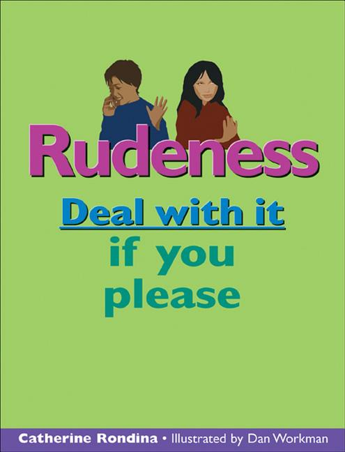 Rudeness: Deal with It If You Please
