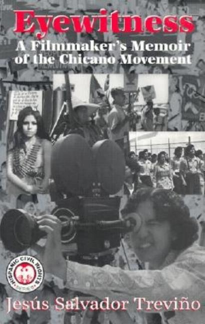 Eyewitness: A Filmmaker's Memoir of the Chicano Movement