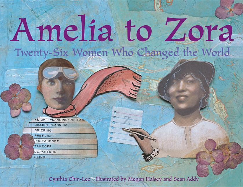 Amelia to Zora: Twenty-Six Women Who Changed the World