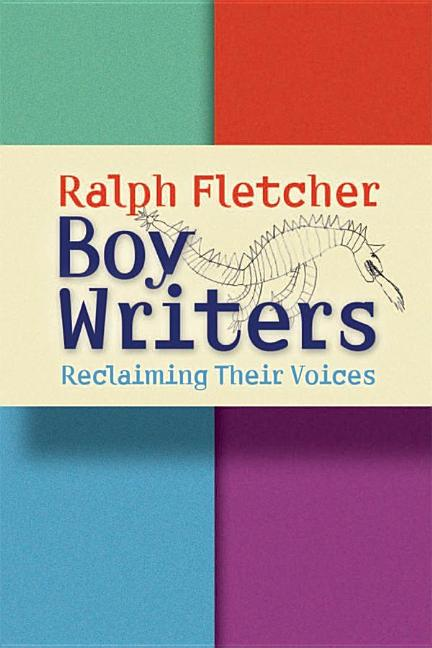 Boy Writers: Reclaiming Their Voices