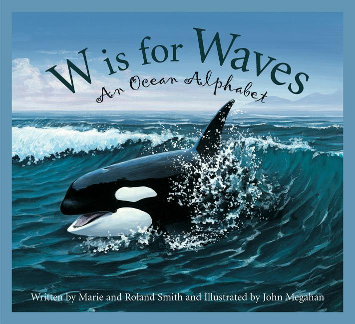 W is for Waves: An Ocean Alphabet