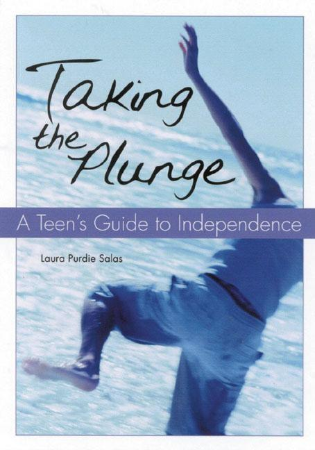 Taking the Plunge: A Teen's Guide to Independence