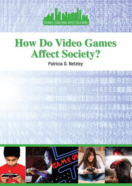 How Do Video Games Affect Society?