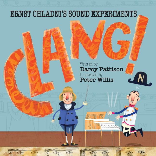 Clang!: Ernst Chladni's Sound Experiments