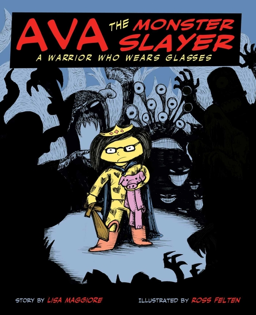 Ava the Monster Slayer: A Warrior who Wears Glasses