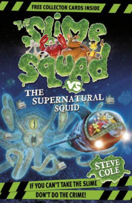 The Slime Squad vs the Supernatural Squid