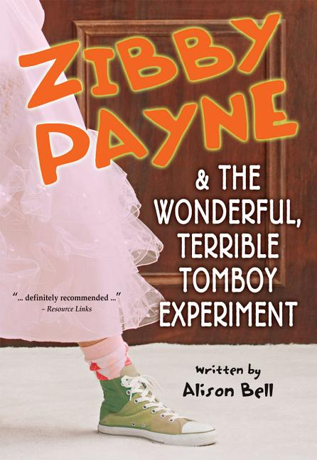 Zibby Payne and the Wonderful, Terrible Tomboy Experiment