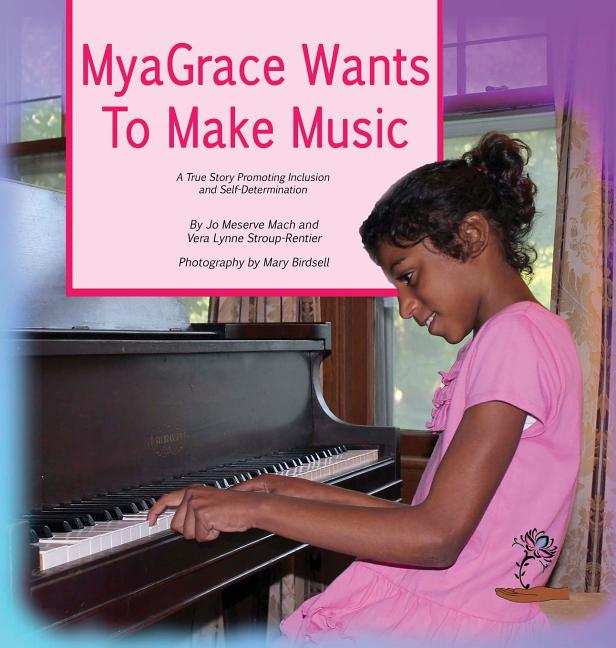 Myagrace Wants to Make Music: A True Story Promoting Inclusion and Self-Determination