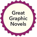 Great Graphic Novels for Teens, 2007-2020