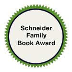 Schneider Family Book Award, 2004-2020