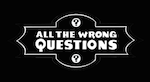 Series: All the Wrong Questions image