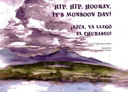 Hip, Hip, Hooray, It's Monsoon Day! / Ajua, ya llego el chubasco!