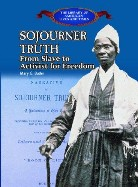 Sojourner Truth: From Slave to Activist for Freedom