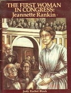 First Woman in Congress, Jeannette Rankin