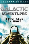 Galactic Adventures First Kids in Space